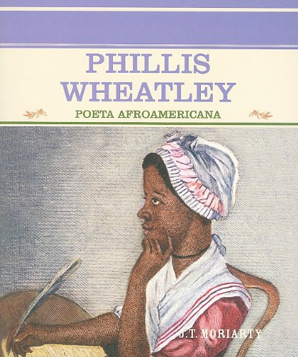 Phillis Wheatley: Poeta Afroamericana (Primary Sources of Famous People in American History)