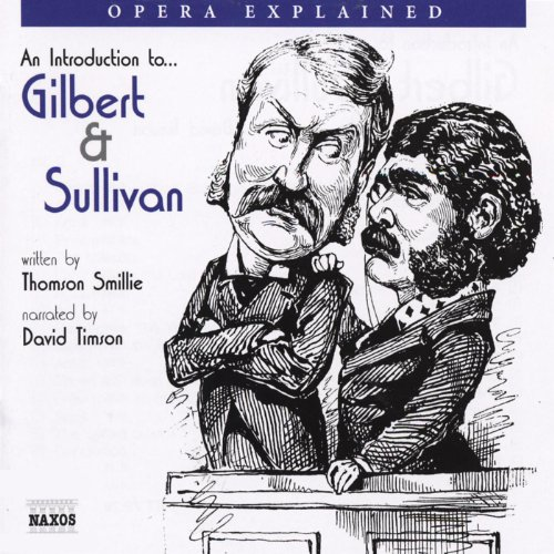 Gilbert and Sullivan: Opera Explained  Audiolibri