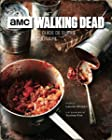 Walking Dead - Le guide de survie culinaire
