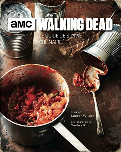 Walking Dead : le guide de survie culinaire par Collectif