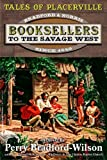 Booksellers To The Savage West (Tales of Placerville Book 1) (English Edition)
