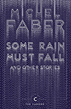 Some Rain Must Fall And Other Stories (Canons)