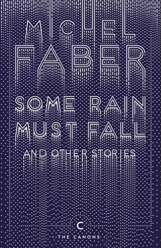 Some Rain Must Fall And Other Stories (Canons Book 47) (English Edition)