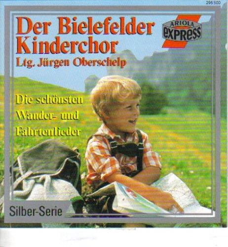 Der Bielefelder Kinderchor - Die schönsten Wander- und Fahrtenlieder