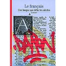 Le Français - Une langue qui défie les siècles