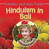 Hinduism in Bali (Families and Their Faiths) by Frances Hawker (2009-08-01)