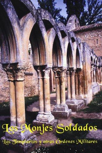 Los monjes soldados. Los Templarios y otras Órdenes Militares (Codex Aquilarensis)