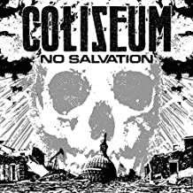 No Salvation by Coliseum (2007-08-21)