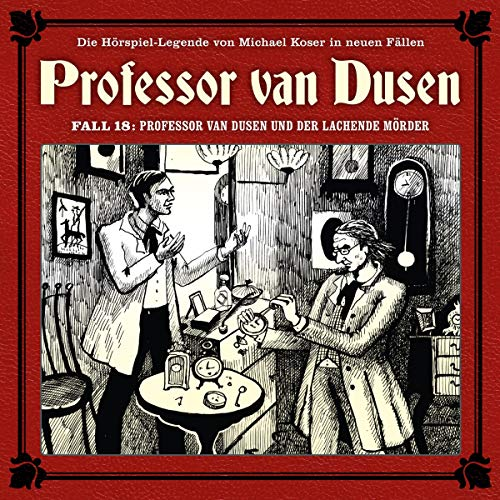 Professor van Dusen und der lachende Mörder: Professor van Dusen - Die neuen Fälle 18 -