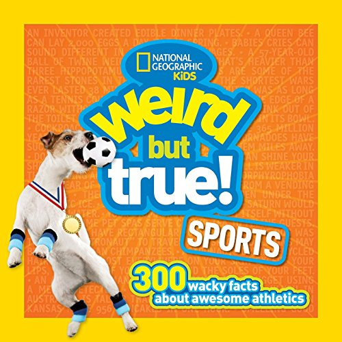 Weird But True! Sports: 300 Wacky Facts About Awesome Athletics (Weird But True ) por National Geographic Kids