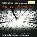 Harrison Birtwistle: The Fields of Sorrow, Verses for Ensembles & Nenia: the Death of Orpheus