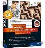 Windows Presentation Foundation 4.5: Das umfassende Handbuch zur WPF, aktuell zu .NET 4.5 und Visual Studio 2012 (Galileo Computing)