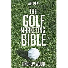 The Golf Marketing Bible: Volume 2