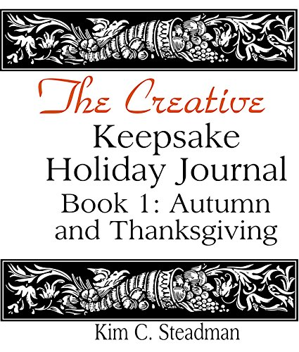 e Holiday Journal: : Autumn and Thanksgiving (Book 1)  (The Creative Keepsake Journals) (English Edition) ()