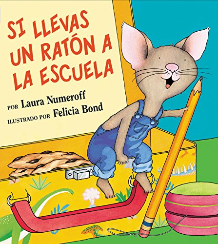 Si Llevas Un Raton a la Escuela (If You Give...)