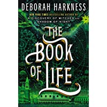 The Book of Life: A Novel (All Souls Trilogy, Band 3)