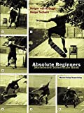 Absolute Beginners: Skateboard Streetstyle Book (cc - carbon copy books)