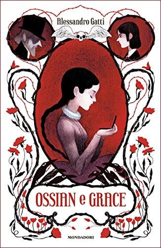 Ossian e Grace di [Gatti, Alessandro]