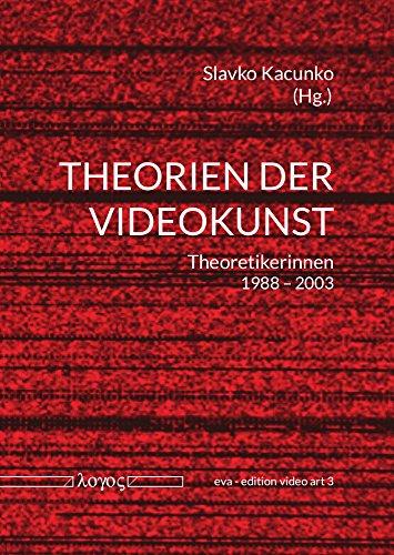Theorien der Videokunst: Theoretikerinnen 1988-2003 (eva - edition video art, Band 3)