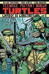 Teenage Mutant Ninja Turtles Volume 1: Change is Constant (Teenage Mutant Ninja Turtles Graphic Novels)
