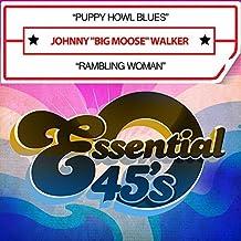 Puppy Howl Blues / Rambling Woman by Johnny Big Moose Walker