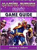 Marvel Future Fight Game Guide
