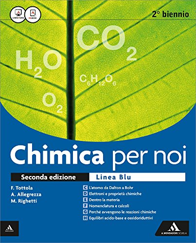 Chimica per noi. Ediz. blu. Vol. unico. Per i Licei. Con e-book. Con espansione online