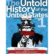 The Untold History of the United States, Volume 1: Young Readers Edition, 1898-1963 by Oliver Stone (2014-12-01)