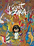 Le secret de Zara / scénario Frédéric Bernard   BERNARD, Frédéric. Auteur