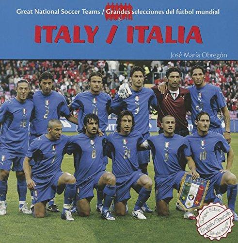 Italy/ Italia (Great National Soccer Teams / Grandes Selecciones Del Futbol) por Jose Maria Obregon