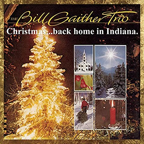 Christmas...Back Home in Indiana by Bill Gaither Trio (2007-06-05)