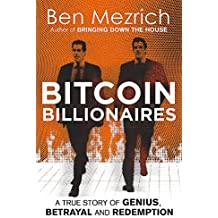 Bitcoin Billionaires: A True Story of Genius, Betrayal and Redemption