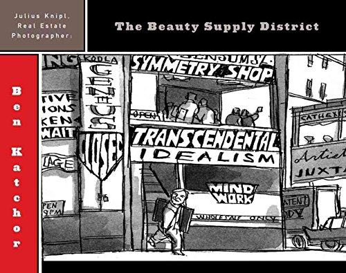 [(Julius Knipl, Real Estate Photographer: The Beauty Supply District)] [By (author) Ben Katchor] published on (August, 2003)