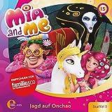 Mia and me - Jagd auf Onchao - Das Original-Hörspiel zur TV-Serie, Folge 15 (Staffel 2)
