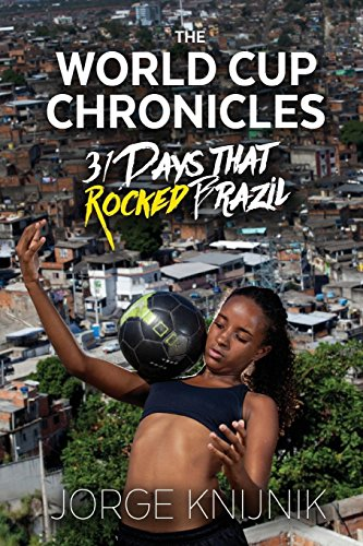 The World Cup Chronicles: 31 Days that Rocked Brazil (Fifa World Cup 2014 Ball)