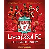 The Official Liverpool FC Illustrated History by Jeff Anderson (9-Oct-2014)
