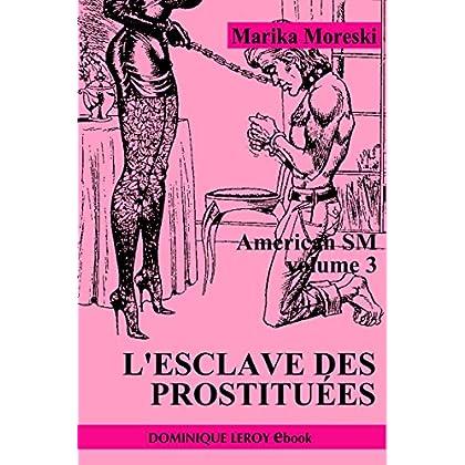 L'Esclave des prostituées: American SM volume 3 (Le Septième Rayon)