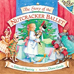 The Story of the Nutcracker Ballet par [Goode, Diane]
