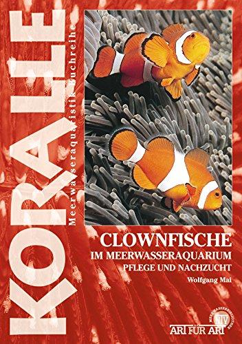 Clownfische: Im Meerwasseraquarium, Pflege und Nachzucht (Art für Art) -