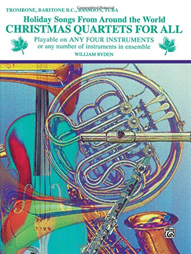 Christmas Quartets for All (Holiday Songs from Around the World): Trombone, Baritone B.C., Bassoon, Tuba