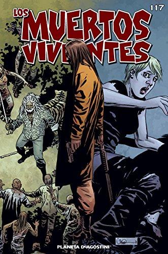 Los muertos vivientes #117: Guerra sin cuartel parte 1 (Los Muertos Vivientes Serie) por Robert Kirkman