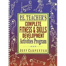 P.E Teacher's Complete Fitness and Skills Developlment Activities Program