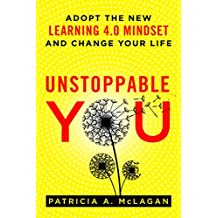 Unstoppable You: Adopt the New Learning 4.0 Mindset and Change Your Life (English Edition)