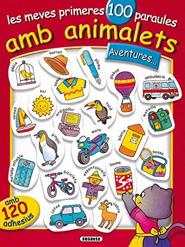 Meves Primeres 100 Paraules Amb Animalets(Aventures (Les Meves Primeres 100 Paraule) por Equipo Susaeta