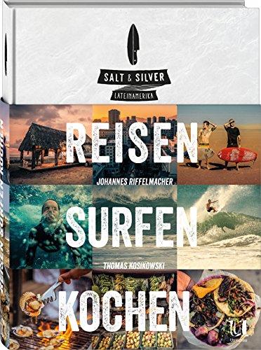 Livres Couvertures de Salt & Silver Lateinamerika. reisen surfen kochen.