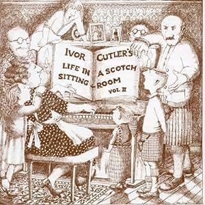 Life In A Scotch Sitting Room Vol