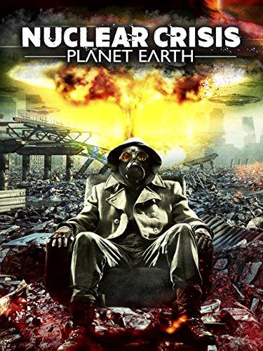 Nuclear Crisis: Planet Earth [OV]