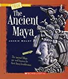 True Books: The Ancient Maya