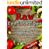 Raw Food Recipes: 89 Delicious, Easy Beginner Raw Food Recipes for Sustained Energy and Optimal Health