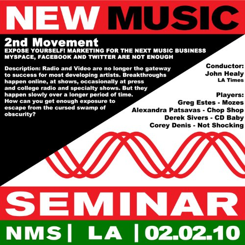 New Music Seminar - Los Angeles - 2/2/10 (2nd Movement - Expose Yourself! Marketing For The Next Music Business: MySpace, Facebook And Twitter Are Not Enough)